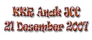 KKR Anak JCC – 21 Desember 2007